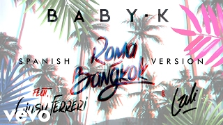 Baby K - Roma - Bangkok (Spanish Version) (Feat. Giusy Ferreri & Lali) [Teaser]