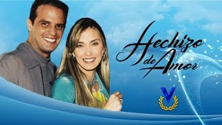 HECHIZO DE AMOR - Venevision 2000