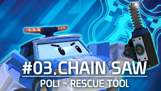 POLI Rescue tool | #03.Chain saw | Robocar POLI