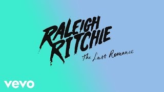 Raleigh Ritchie - The Last Romance (Audio)