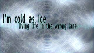 Cold As Ice - Blacklite District (lyrics)