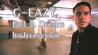 G-Eazy  - But A Dream (Instrumental) [Real Instruments]