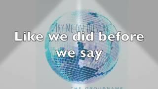 Try Me On Tuesday - The Groupname (Lyrics Video)