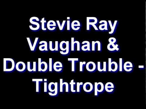 Stevie Ray Vaughan Double Trouble Tightrope Chords Chordify