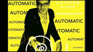 AUTOMATIC by Letiecq & Luce; featuring Khaya Cohen