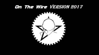 The Sisters of Mercy - On The Wire (Version 2017)