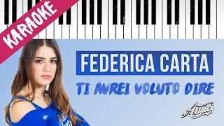 Federica Carta | Ti Avrei Voluto Dire | AMICI 16 | Piano Karaoke con Testo
