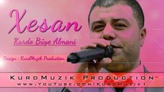 Xesan - Kurdo Bûye Almani - Ez û Delala Xwe - KurdMuzik Production