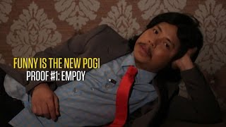Funny Is the New Pogi: Empoy