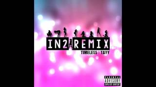 12. IN2 REMIX (FT. TAYY) | TIME IS MINE | BONUS TRACK