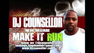 DJ Counsellor - Make It Run