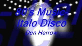 80's Music-Italo Disco- Den Harrow