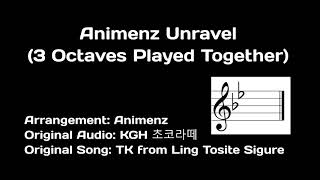 Animenz Unravel 3 Octaves Played Together