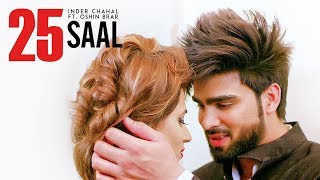 """25 Saal"" (Full Song)   Inder Chahal Ft Oshin Brar   Latest Punjabi Songs 2017   T-Series"