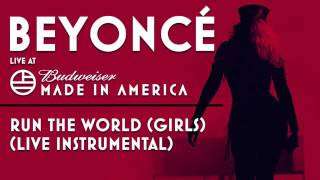 Beyoncé - Run The World (Girls) (Live Instrumental) - Made In America