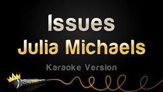 Julia Michaels - Issues (Karaoke Version)