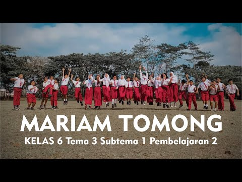 LAGU MARIAM TOMONG   KELAS 6 Tema 3 Subtema 1