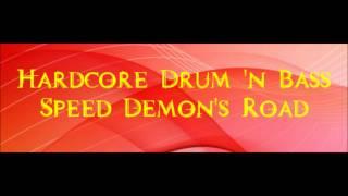 [HARDCORE DRUM 'N BASS] Speed Demon's Road
