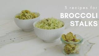 Broccoli Stem Recipes: 3 Ways to Eat Broccoli Stalks