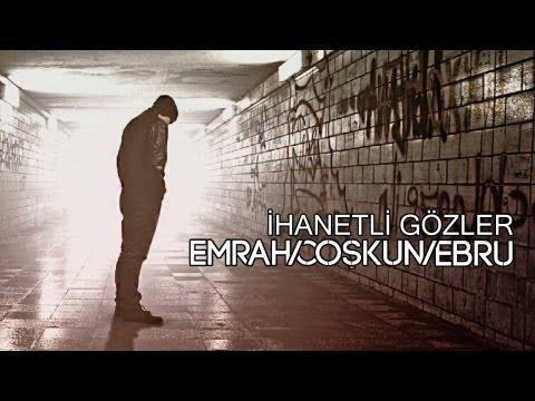 Ebru & Emrah - İhanetli Gözler | Yeni Şarkı 2013