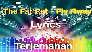 The Fat Rat - Fly away lyrics dan terjemahan(Bhs indonesia)