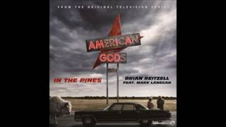 "Brian Reitzell feat. Mark Lanegan - ""In The Pines"" (American Gods Soundtrack)"