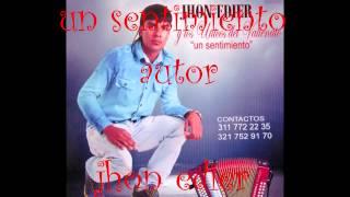 JHON EDIER - UN SENTIMIENTO