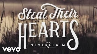 The Neverclaim - Steal Their Hearts (Official Music Video)