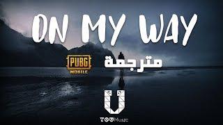 Alan Walker - On My Way (مترجمة) ft. Sabrina Carpenter & Farruko [PUBG]