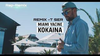MIAMI YACINE - KOKAINA [REMIX]