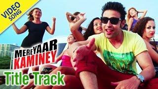 Mere Yaar Kaminey Movie Title Song | Karan Kundra, Inderjeet Nikku | Punjabi Movie Songs