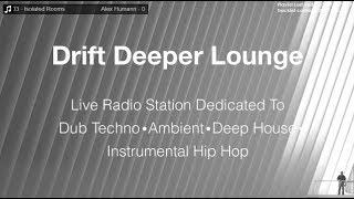 Drift Deeper Lounge Live 24/7 Stream // Dub Techno ● Ambient ● Deep House