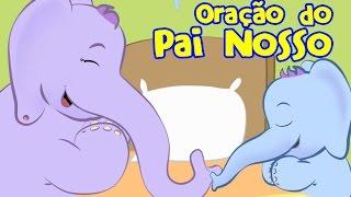 Oração do Pai Nosso - Elefantinho Bonitinho - Música para crianças
