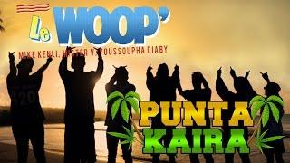 Le Woop - Punta Kaïra (Clip Officiel)