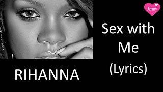 Rihanna - Sex With Me - Music Video with Lyrics