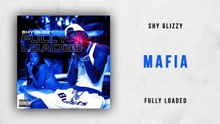 Shy Glizzy - Mafia (Fully Loaded)