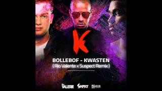 Bollebof - Kwasten Feat. Joyba (Rio Valente X Suspect Remix)