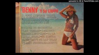 Benny y su Grupo - Vengan de donde vengan