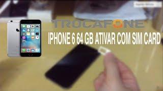 IPHONE 6 64 GB COMO ATIVAR USANDO SIM CARD ♡ ♥ 👍📱 width=