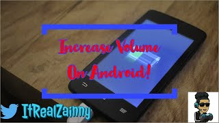 Increase Volume On Any Android Device (Read Below)