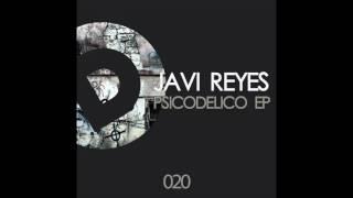 Javi Reyes - Psicodelico (Original Mix)