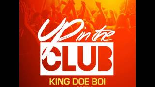 King Doe Boi ft Flo Rida & Honorebel X Tom Enzy - Up In The Club (Explicit)