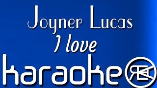 Joyner Lucas - I love | Karaoke Lyrics Instrumental