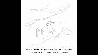 Ancient Space Aliens from the Future