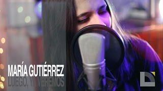 María Gutiérrez - Luego, ya veremos
