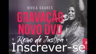 CD Novo - Reino de Justiça - Nivea Soares - Me Entrego a Ti - 05