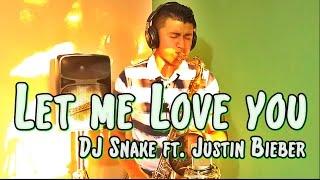 Ronald - DJ Snake ft. Justin Bieber - Let Me Love You (Saxophone Cover)