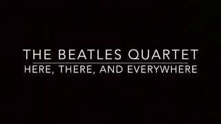 The Beatles Quartet -  Here There and Everywhere [String Quartet]