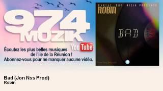 Robin - Bad - Jon Nss Prod