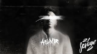 21 Savage - ASMR (Official Audio)